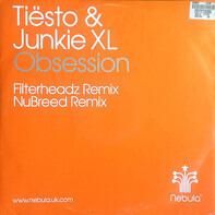 DJ Tiësto & Junkie XL - Obsession