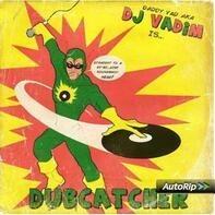 Dj Vadim - Dub Catcher