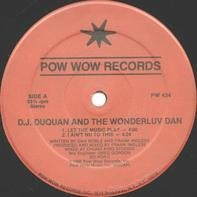 DJ Duquan, The Wonderluv Dan - Let The Music Play / I Ain't Nu To This