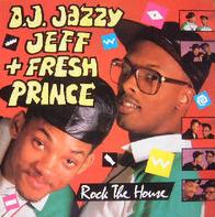 DJ Jazzy Jeff & The Fresh Prince - Rock the House
