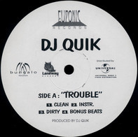 DJ Quik - Trouble / Everyday