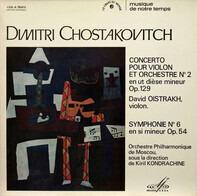 Shostakovich - Concerto Pour Violon Et Orchestre N. 2 En Ut Dièse Mineur Op. 129 / Symphonie N. 6 En Si Mineur Op.