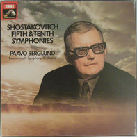 Dmitri Shostakovich , Paavo Berglund , Bournemouth Symphony Orchestra - Fifth & Tenth Symphonies