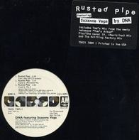 DNA Featuring Suzanne Vega - Rusted Pipe