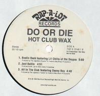 Do Or Die - Hot Club Wax