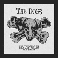 Dogs - Set Yourself On Fire