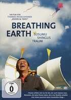 Dokumentation - Breathing Earth-Susumu Shingus Traum