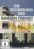 Dokumentation - Die Eroberung der inneren Freiheit