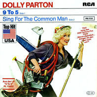 Dolly Parton - 9 To 5 / Sing For The Common Man