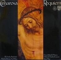 Domenico Cimarosa/ Elly Ameling , Birgit Finnilä , Richard van Vrooman , Kurt Widmer a.o. - Requiem
