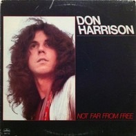 Don Harrison - Not Far from Free