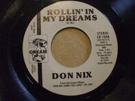 Don Nix - Rollin' In My Dreams