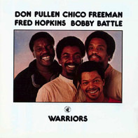 Don Pullen , Chico Freeman , Fred Hopkins , Bobby Battle - Warriors