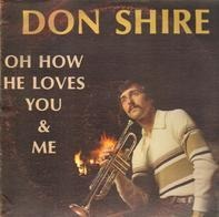 Don Shire - Oh How He Loves You & Me