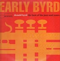 Donald Byrd - Early Byrd - The Best Of The Jazz Soul Years
