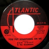 Don Covay & The Goodtimers - You Put Something On Me / Iron Out The Rough Spots