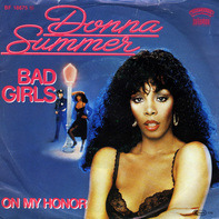 Donna Summer - Bad Girls / On My Honor