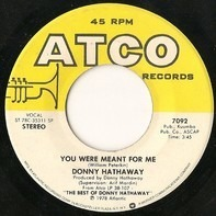 Donny Hathaway - You Were Meant For Me / Valdez In The Country