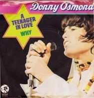 Donny Osmond - A Teenager In Love / Why