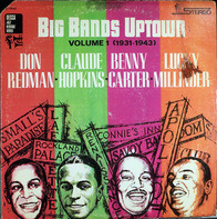 Don Redman, Claude Hopkins, Benny Carter, Lucky Millinder - Big Bands Uptown Volume 1 (1931 - 1943)