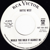 Dottie West - Would You Hold It Against Me