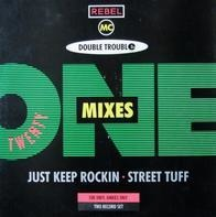 Double Trouble & Rebel MC - Just Keep Rockin' / Street Tuff (21 Mixes)
