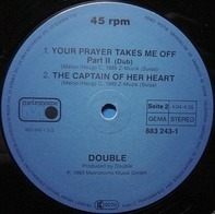 Double - Your Prayer Takes Me Off / The Captain Of Her Heart