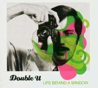 Double U - Life behind a window