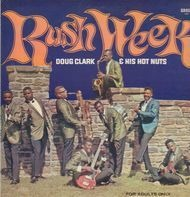 Doug Clark & His Hot Nuts - Rush Week