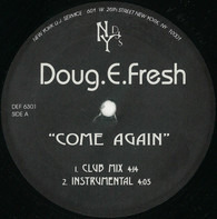 Doug E. Fresh - Come Again / I Can Make U Dance