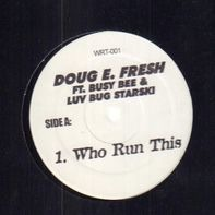 Doug E. Fresh - Who Run This