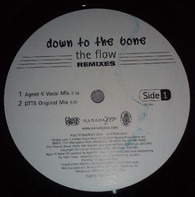 Down To The Bone - The Flow REMIXES