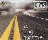 Down Low - So Long Goodbye...