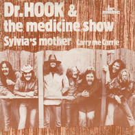 Dr. Hook & The Medicine Show - Sylvia's Mother / Carry Me, Carrie