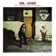 Dr. John - Hollywood Be Thy Name
