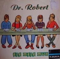 Dr. Robert - Ele Mele Muh