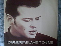 DReam - Blame It On Me