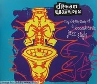 Dream Warriors - My Definition Of A Boombastic Jazz Style