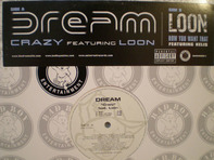 Dream Featuring Loon / Loon Featuring Kelis - Crazy / How You Want That