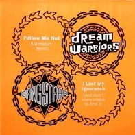 Dream Warriors & Gang Starr - Follow Me Not / I Lost My Ignorance (And Don't Know Where To Find It)