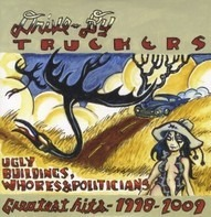 DRIVE BY TRUCKERS - UGLY BUILDINGS, WHORES &