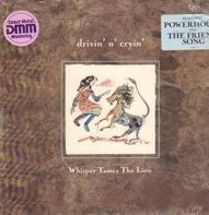Drivin' N' Cryin' - Whisper Tames the Lion
