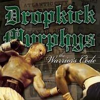 Dropkick Murphys - Warrior Code -Reissue-