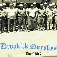 Dropkick Murphys - Do or Die