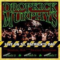Dropkick Murphys - Live On St.Patrick's Day