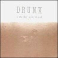 Drunk - A Derby Spiritual