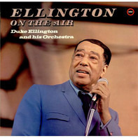 Duke Ellington And His Orchestra - Ellington On The Air