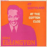 Duke Ellington - At Southland / At The Cotton Club