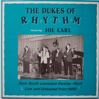 Dukes Of Rhythm Featuring Joe Carl - Rare South Louisiana Swamp-Rock Live and Unissued from 1960