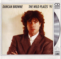 Duncan Browne - The Wild Places '91